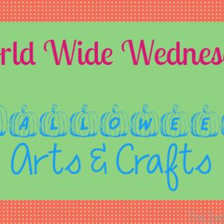 World Wide Wednesday: Halloween Arts and Crafts