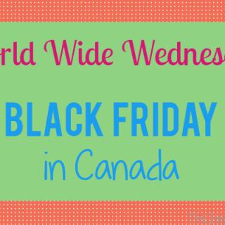 World Wide Wednesdays: Canada Black Friday