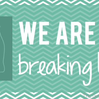 We're Breaking Up | #BubblesMyWay