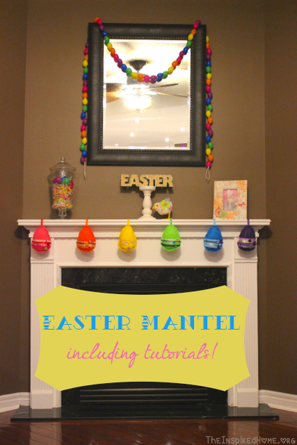TheInspiredHome.org // Easter Mantel Inspiration Including Tutorials For A  Felt Egg Garland And