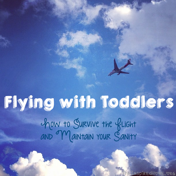 TheInspiredHome.org // Flying with Toddlers