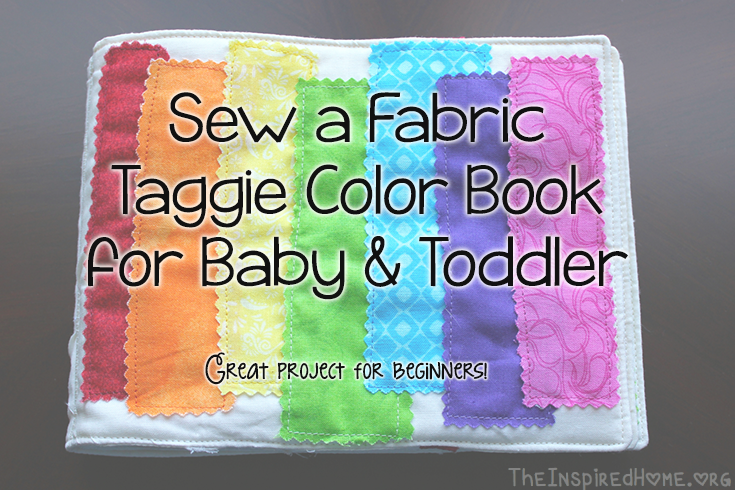 theinspiredhomeorg diy sew a fabric color taggie book for your baby