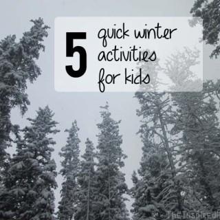 5 Quick Winter Activities for Kids