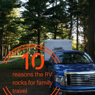 10 Reasons the RV Rocks For Family Travel