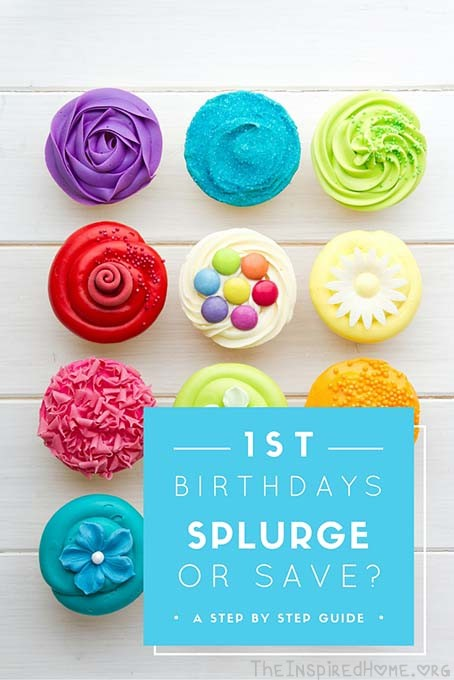 1st Birthday Splurge or Save