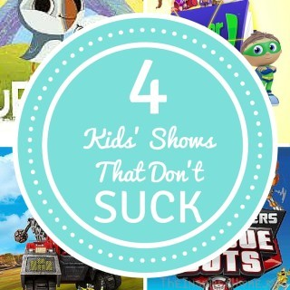 5 Kids' TV Shows That Don't Suck