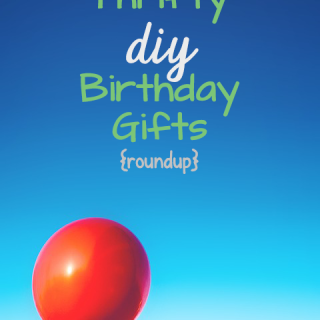 Thrifty DIY Birthday Gifts