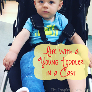 Life with a Young Toddler in a Cast