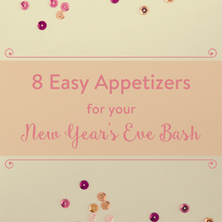 8 Easy Appetizers for your New Year's Eve Bash