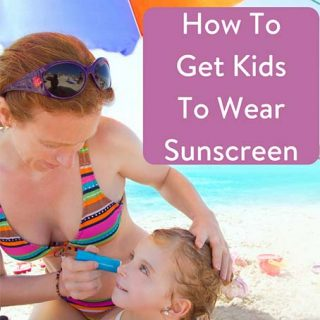 How to Get Kids to Wear Sunscreen