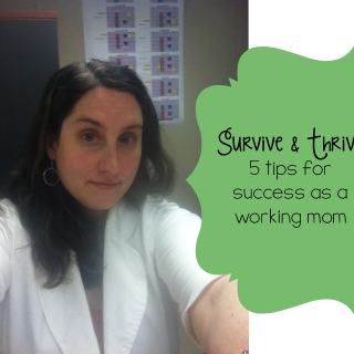 5 Working Mom Tips: How To Survive & Thrive
