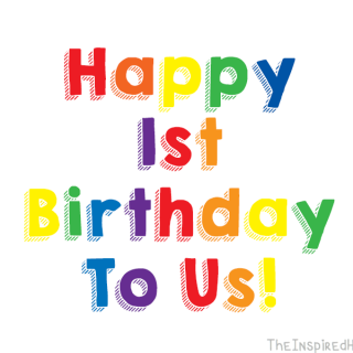 It's Our First Birthday!