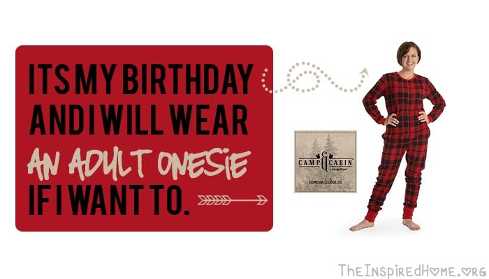 TheInspiredHome.org // Its my birthday and I'll wear an adult onesie if i want to #CampAndCabinCozy