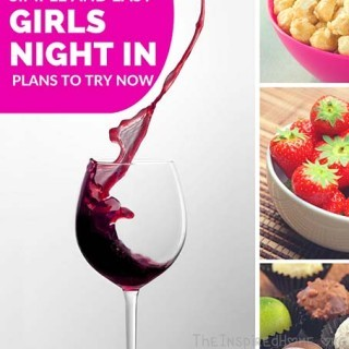 5 Simple & Easy Girls Night In Plans To Try Now