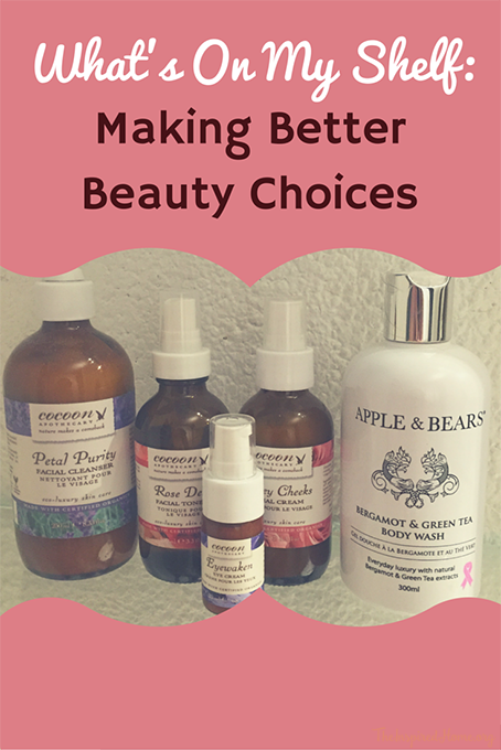 What's On My Shelf-Making Better Beauty Choices