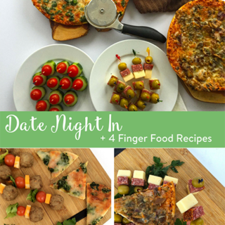 Date Night + 4 Finger Food Recipes