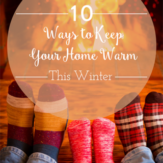 10 Ways to Keep Your Home Warm This Winter