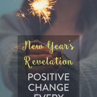 New Years Revelation – positive change, every day