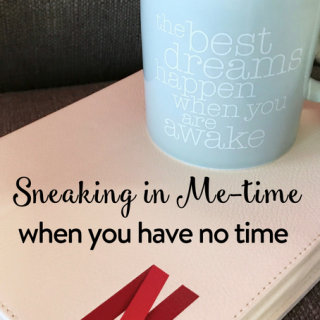 Sneaking in me-time when you have no time