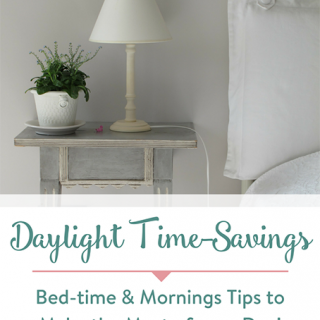 Daylight Time-Savings: Bed-time & Mornings Tips to Make the Most of your Day!