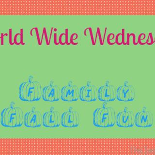 World Wide Wednesday: Family Fall Fun