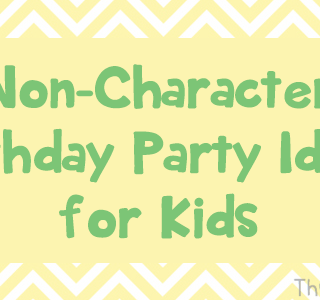 Non-Character Birthday Party Ideas for Kids