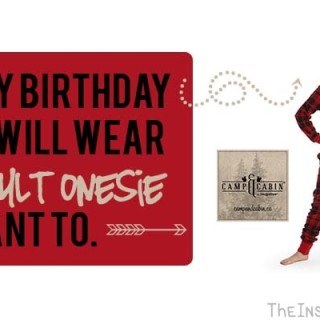 It's My Birthday and I'll Wear an Adult Onesie if I Want To