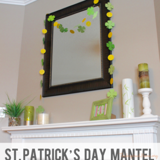 St. Patricks Day Mantel + DIY Shamrock Garland