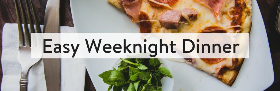 Easy Weeknight Dinner